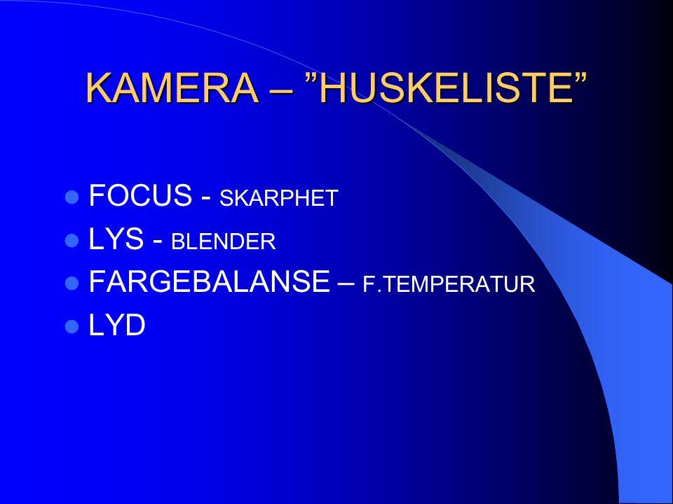 KAMERA – HUSKELISTE FOCUS - SKARPHET LYS - BLENDER