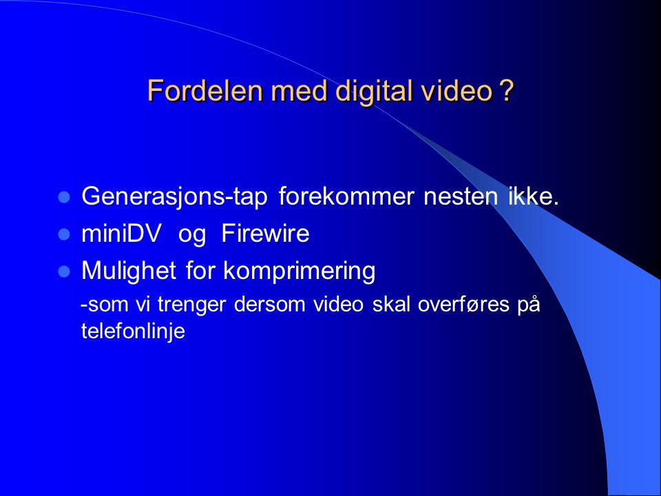 Fordelen med digital video