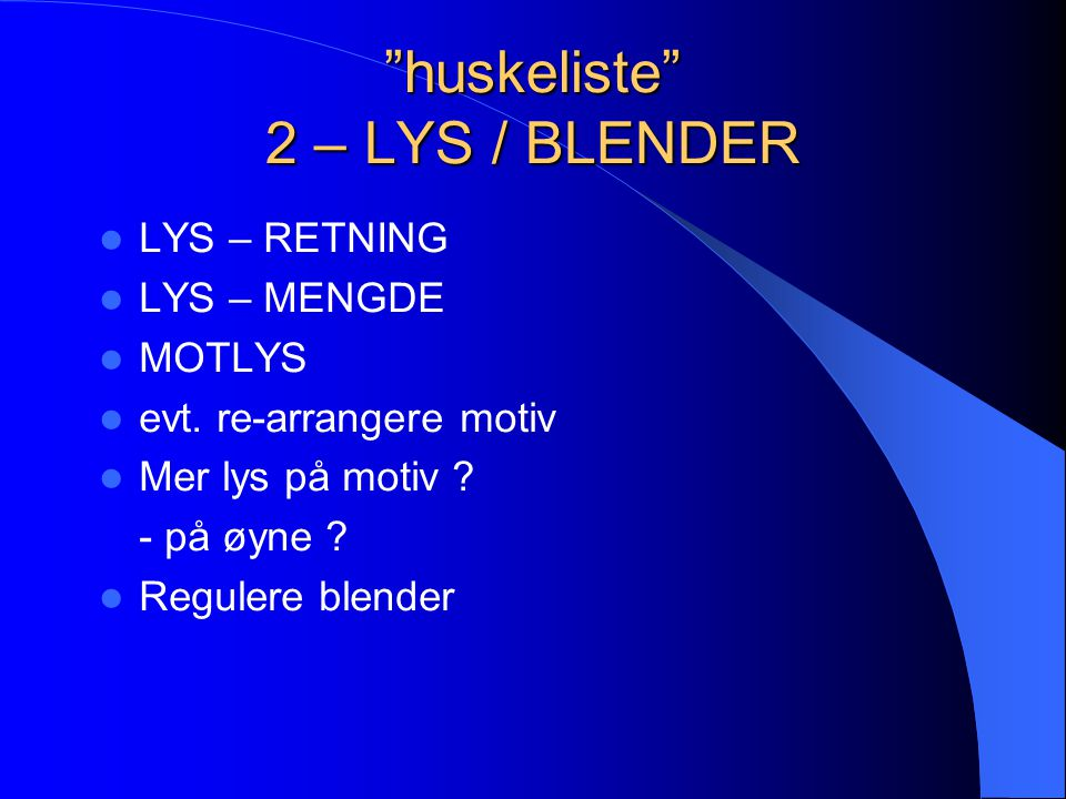 huskeliste 2 – LYS / BLENDER