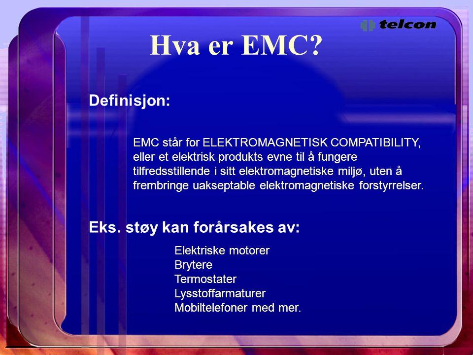 Hva er EMC Definisjon: Eks. støy kan forårsakes av: