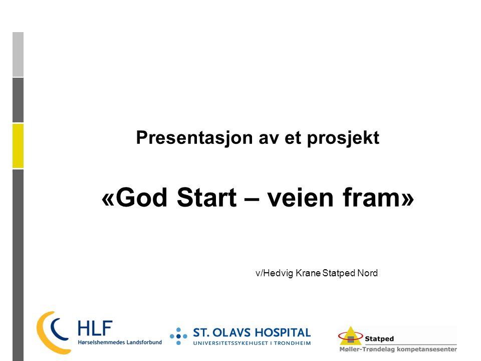 Presentasjon av et prosjekt «God Start – veien fram»
