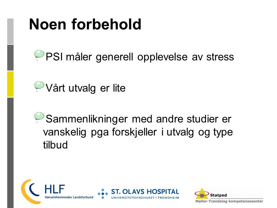 Noen forbehold PSI måler generell opplevelse av stress