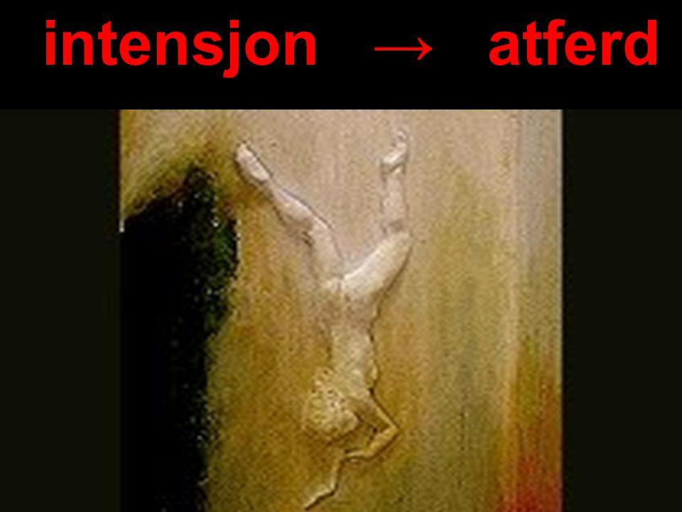 intensjon → atferd