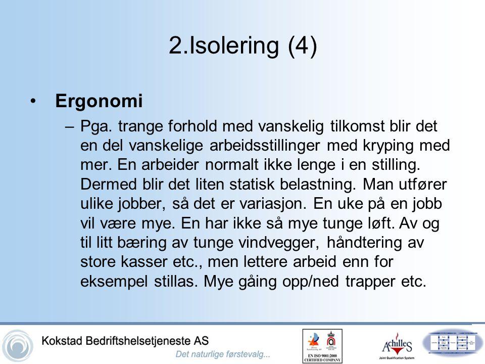 2.Isolering (4) Ergonomi.