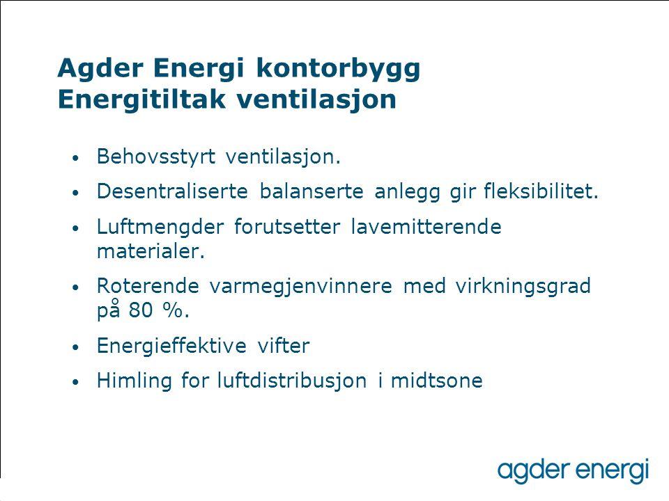 Agder Energi kontorbygg Energitiltak ventilasjon