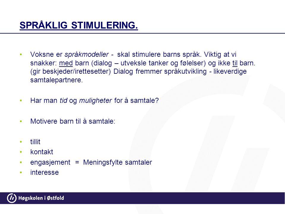 Språklig stimulering.