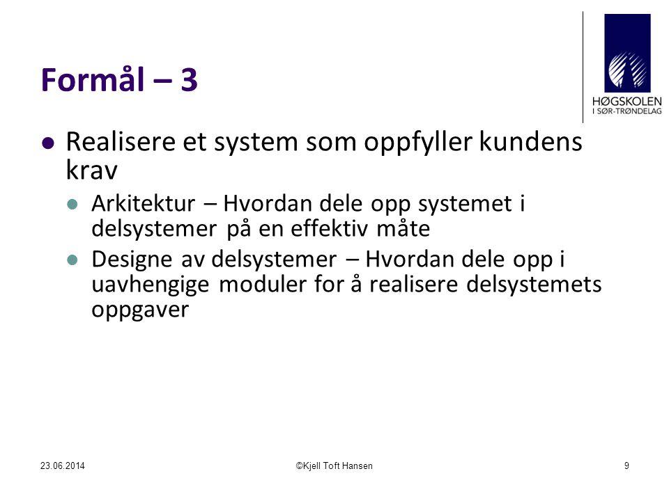 Formål – 3 Realisere et system som oppfyller kundens krav