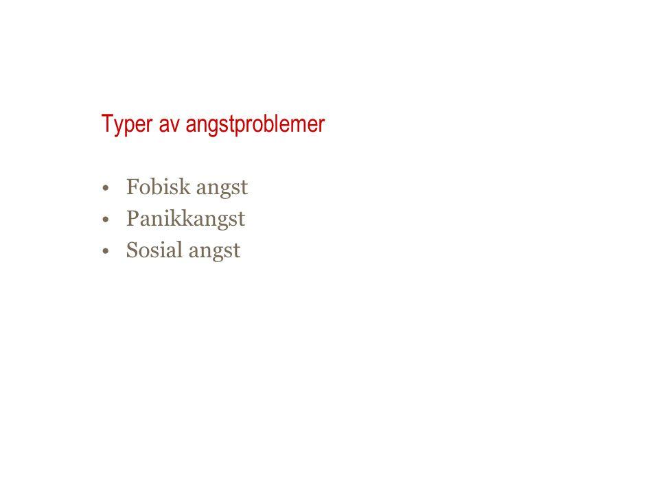 Typer av angstproblemer