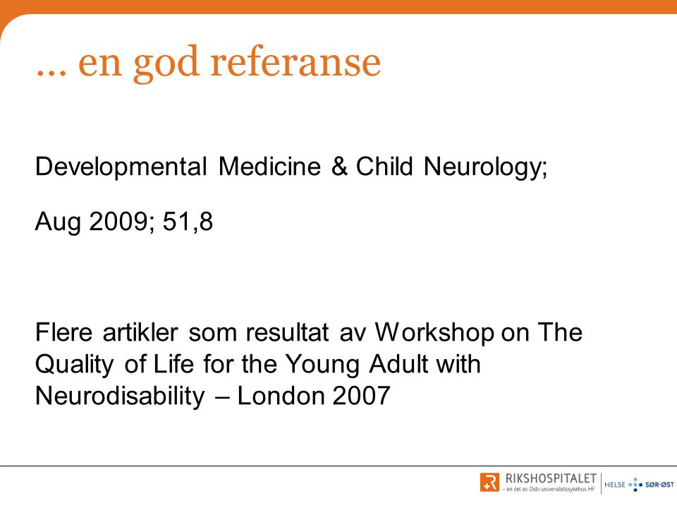 … en god referanse Developmental Medicine & Child Neurology;