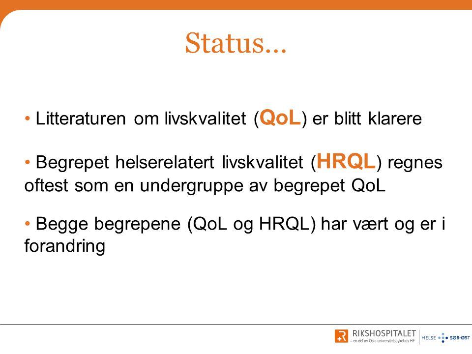 Status… Litteraturen om livskvalitet (QoL) er blitt klarere