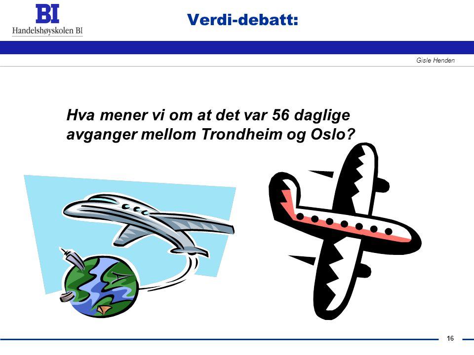 Verdi-debatt: Hva mener vi om at det var 56 daglige avganger mellom Trondheim og Oslo
