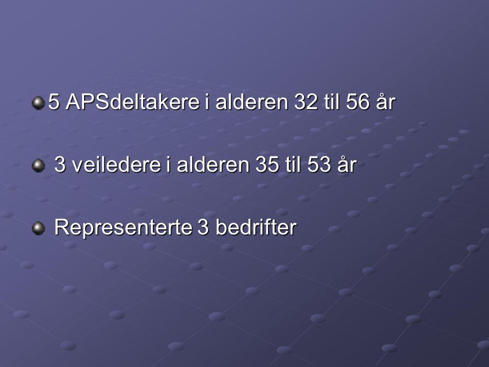 5 APSdeltakere i alderen 32 til 56 år