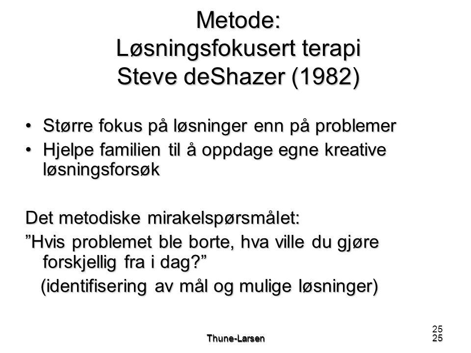 Metode: Løsningsfokusert terapi Steve deShazer (1982)