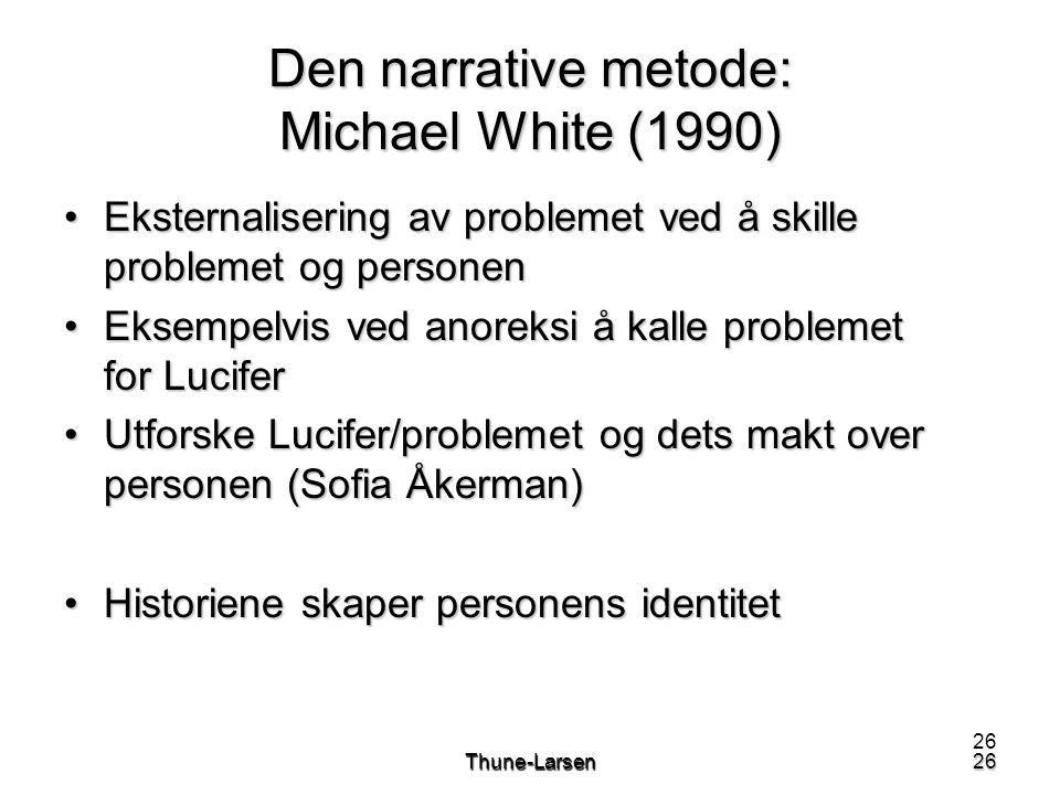 Den narrative metode: Michael White (1990)