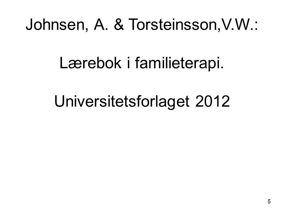 Johnsen, A. & Torsteinsson,V. W. : Lærebok i familieterapi