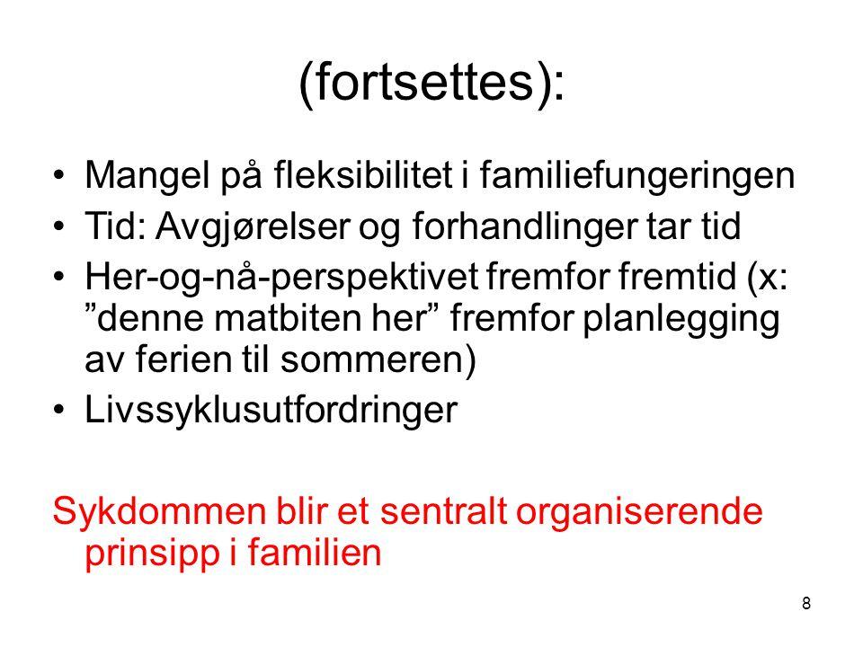 (fortsettes): Mangel på fleksibilitet i familiefungeringen