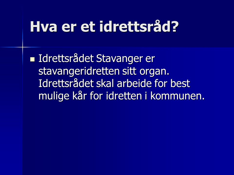 Hva er et idrettsråd. Idrettsrådet Stavanger er stavangeridretten sitt organ.