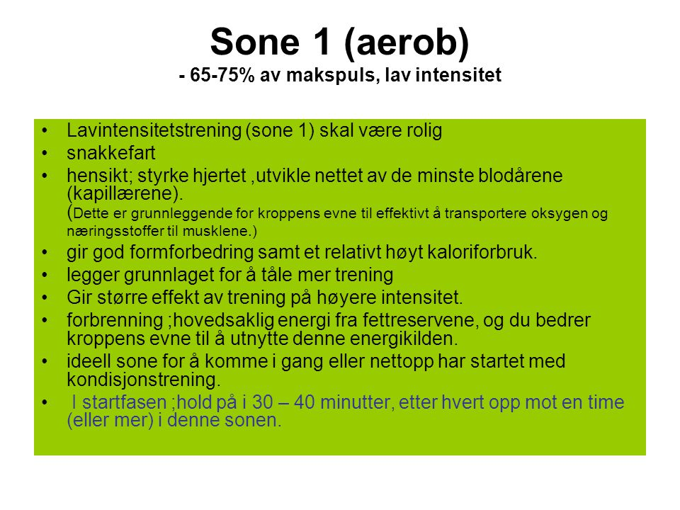 Sone 1 (aerob) - 65-75% av makspuls, lav intensitet