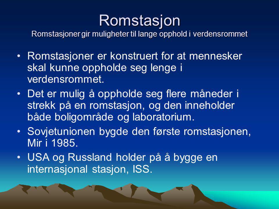 Romstasjon Romstasjoner gir muligheter til lange opphold i verdensrommet