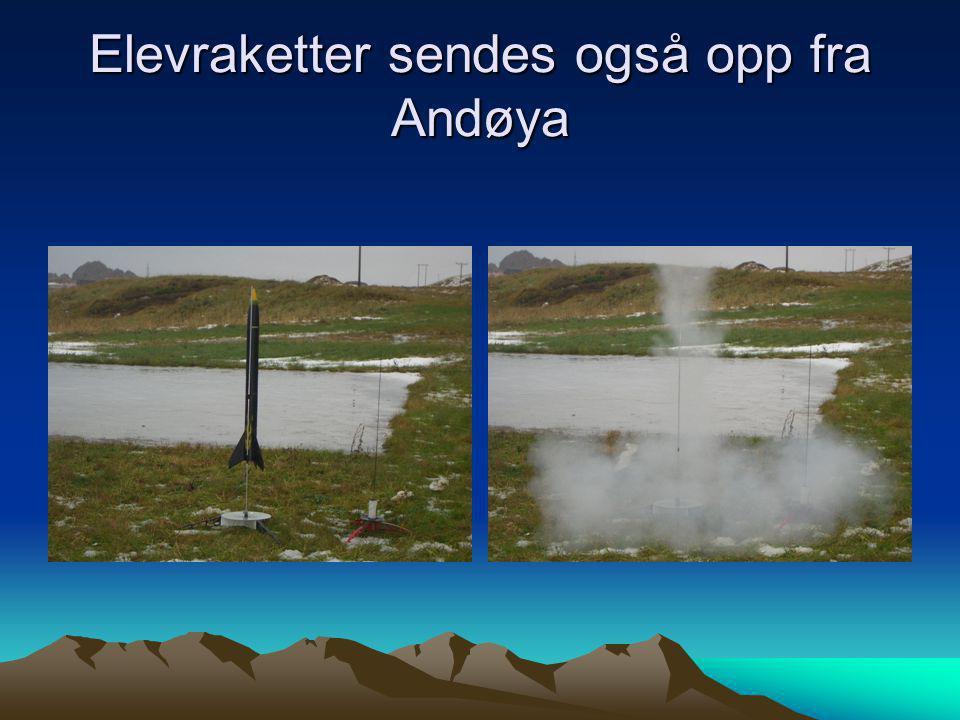 Elevraketter sendes også opp fra Andøya
