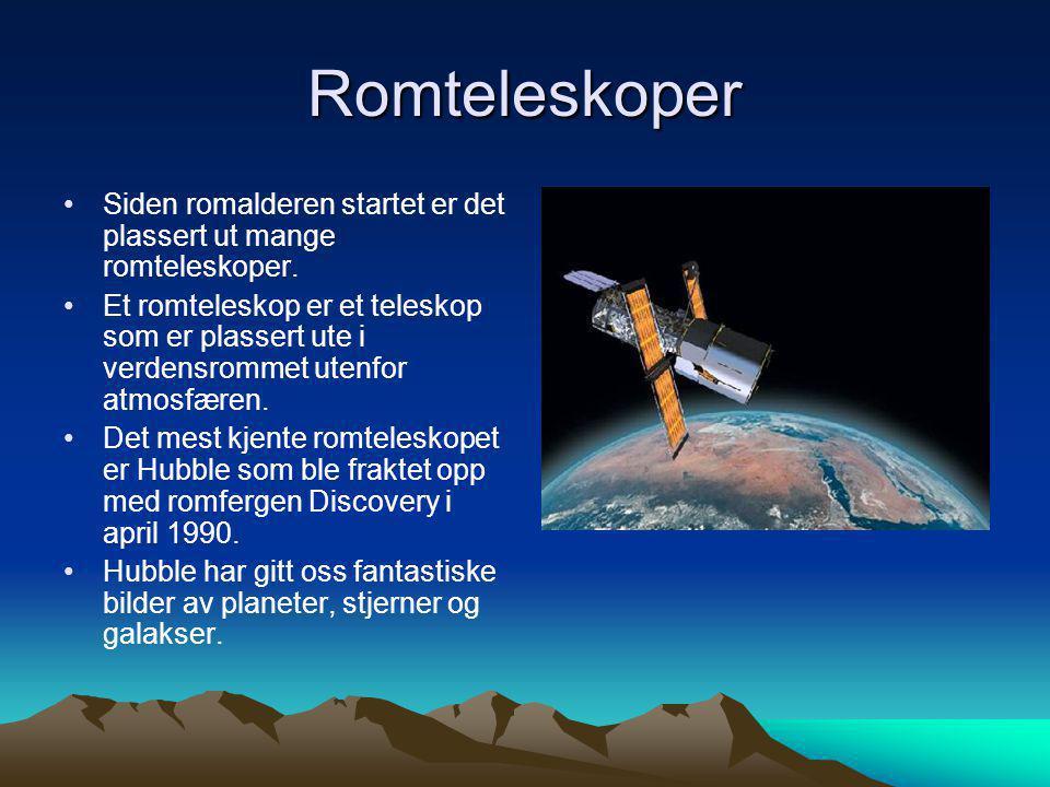 Romteleskoper Siden romalderen startet er det plassert ut mange romteleskoper.