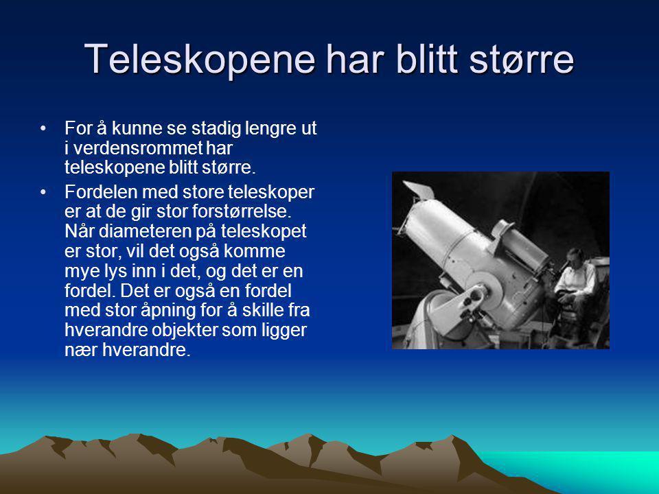 Teleskopene har blitt større