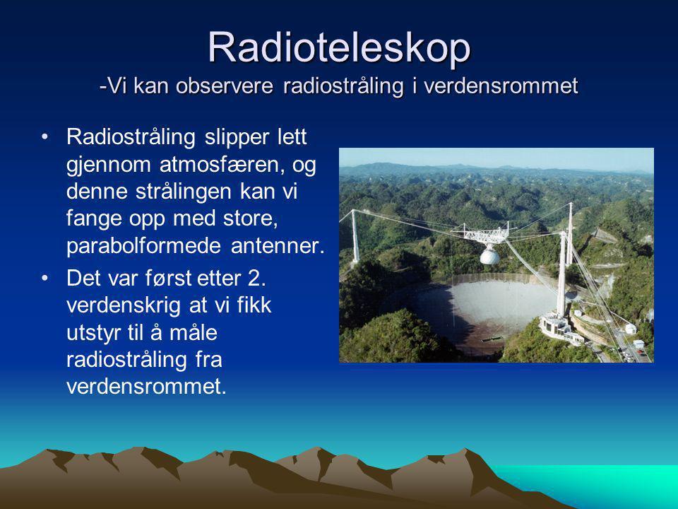 Radioteleskop -Vi kan observere radiostråling i verdensrommet