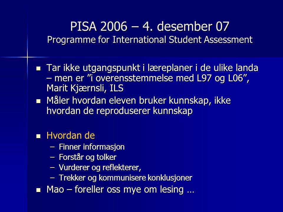 PISA 2006 – 4. desember 07 Programme for International Student Assessment