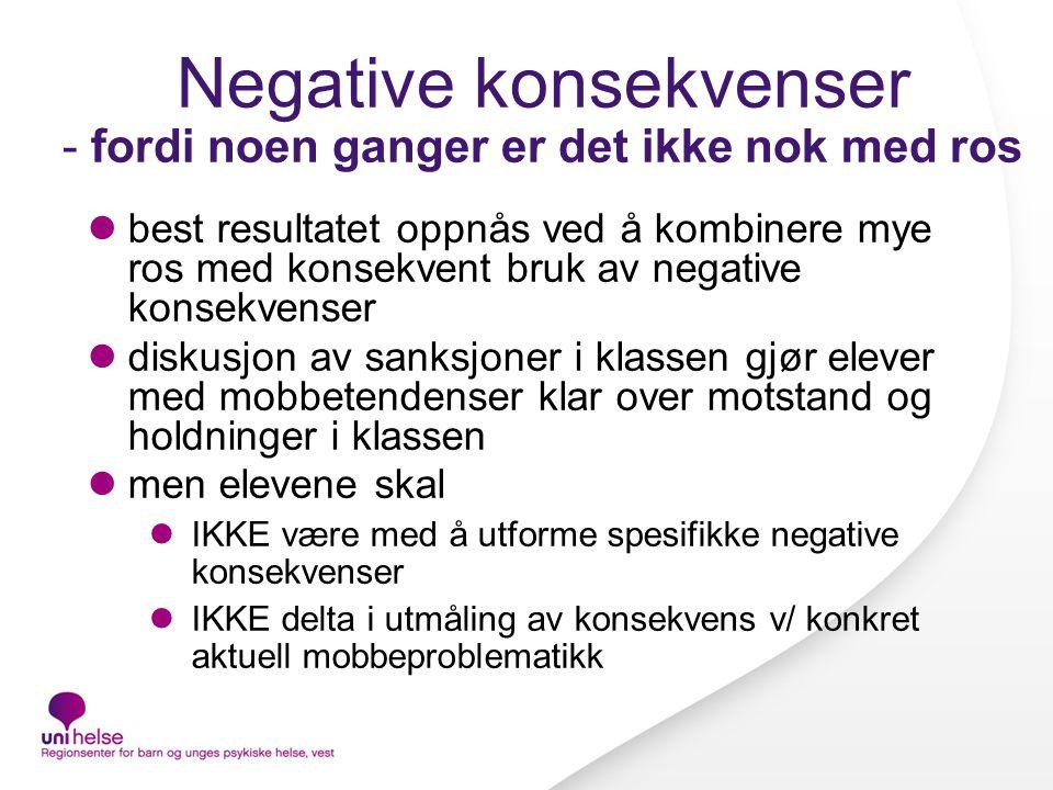 Negative konsekvenser - fordi noen ganger er det ikke nok med ros