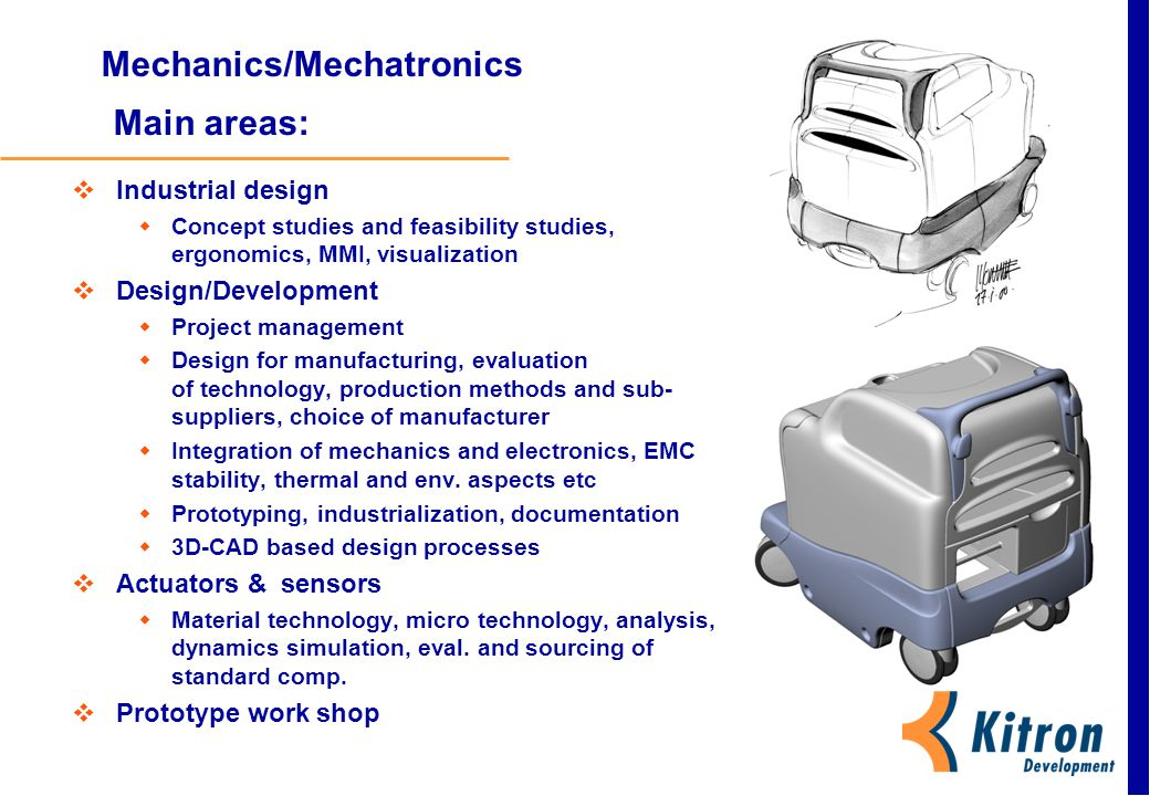 Mechanics/Mechatronics Main areas: