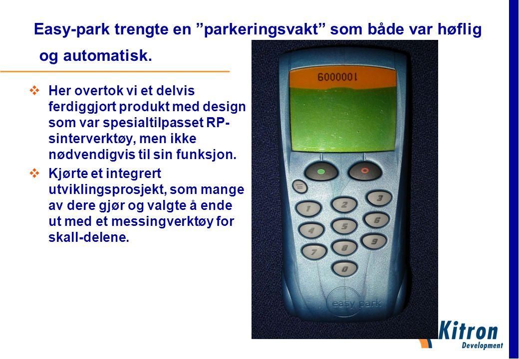 Easy-park trengte en parkeringsvakt som både var høflig og automatisk.