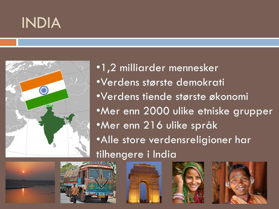 INDIA 1,2 milliarder mennesker Verdens største demokrati