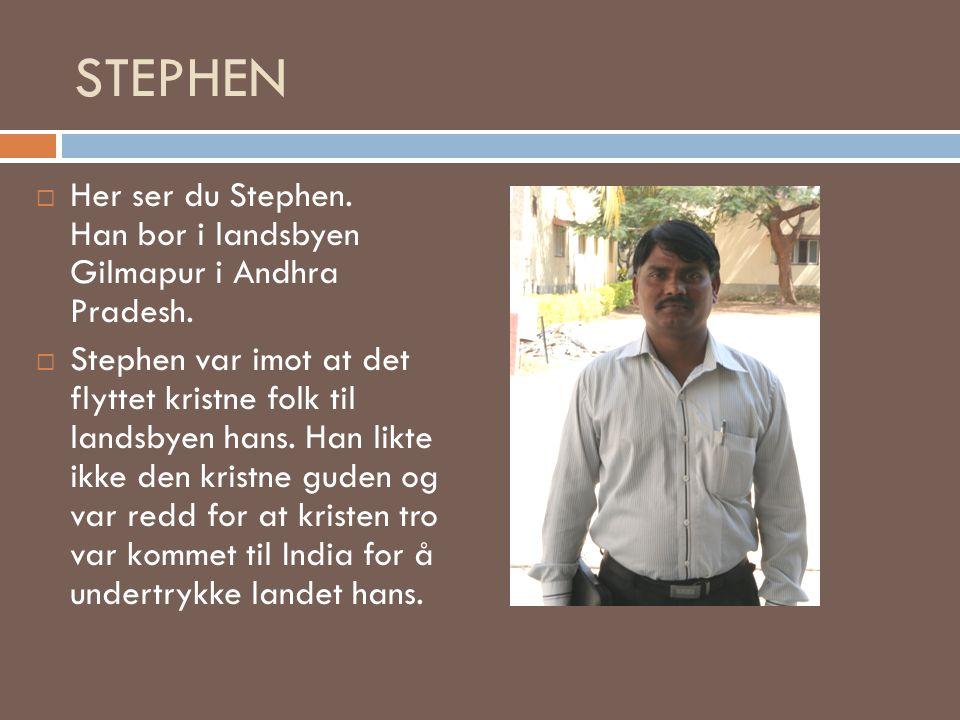 STEPHEN Her ser du Stephen. Han bor i landsbyen Gilmapur i Andhra Pradesh.