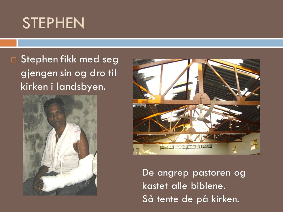 STEPHEN Stephen fikk med seg gjengen sin og dro til kirken i landsbyen.