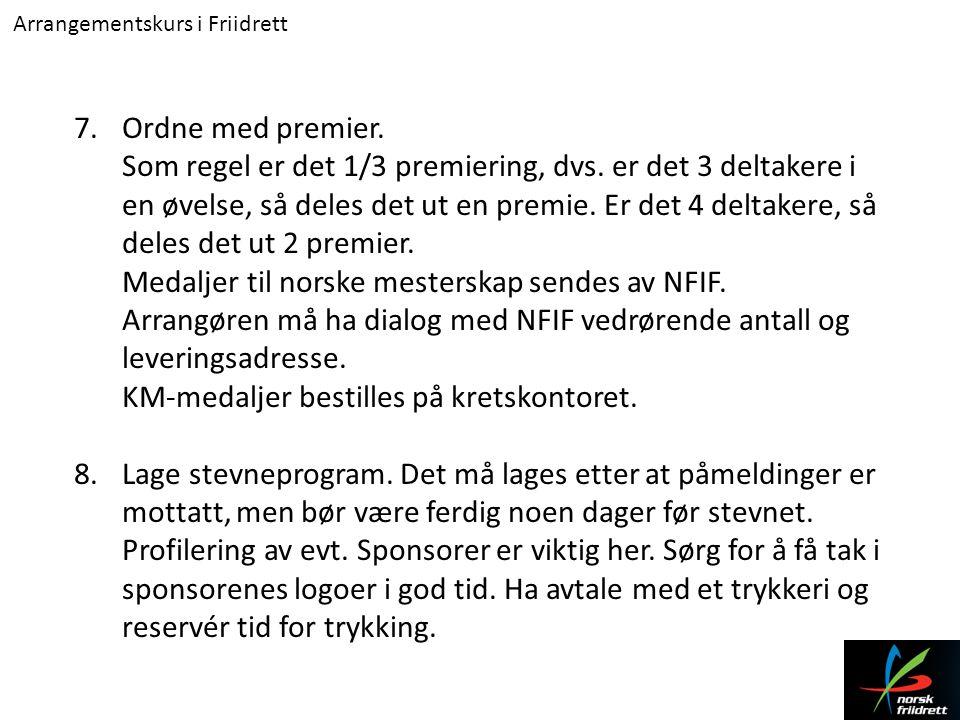 Medaljer til norske mesterskap sendes av NFIF.