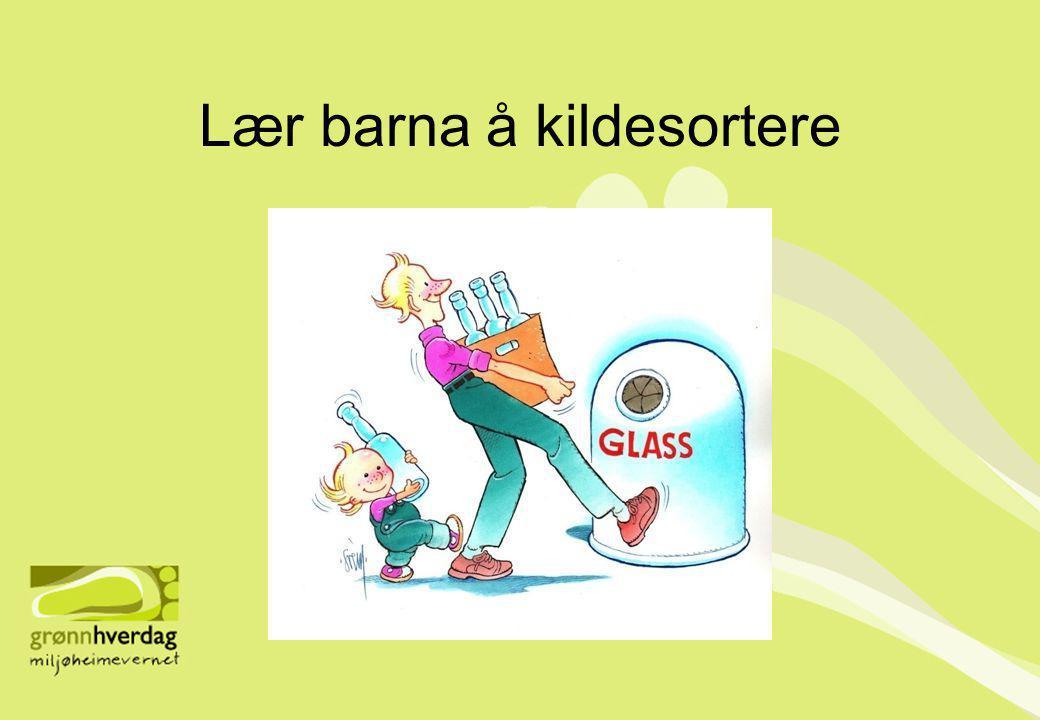 Lær barna å kildesortere