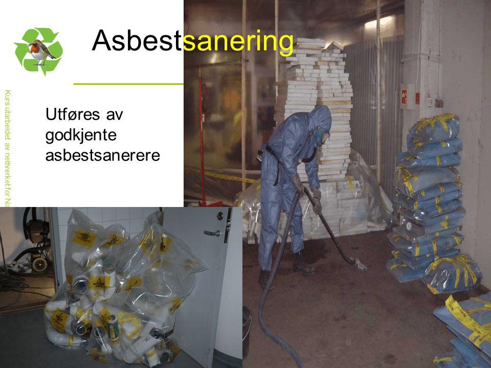 Asbestsanering Utføres av godkjente asbestsanerere