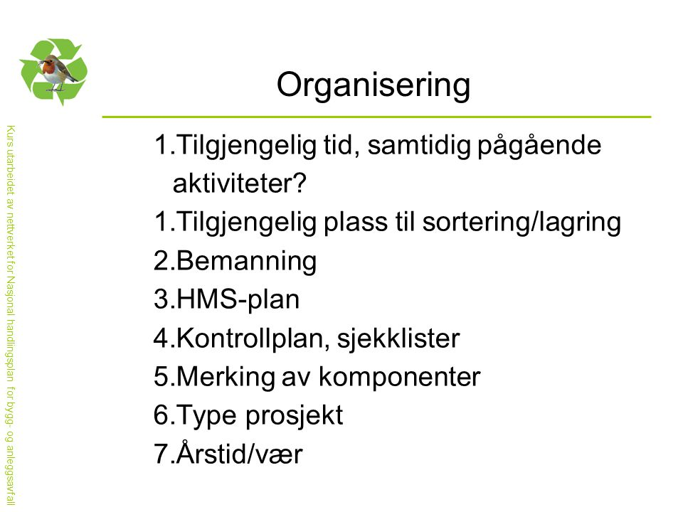 Organisering Tilgjengelig tid, samtidig pågående aktiviteter