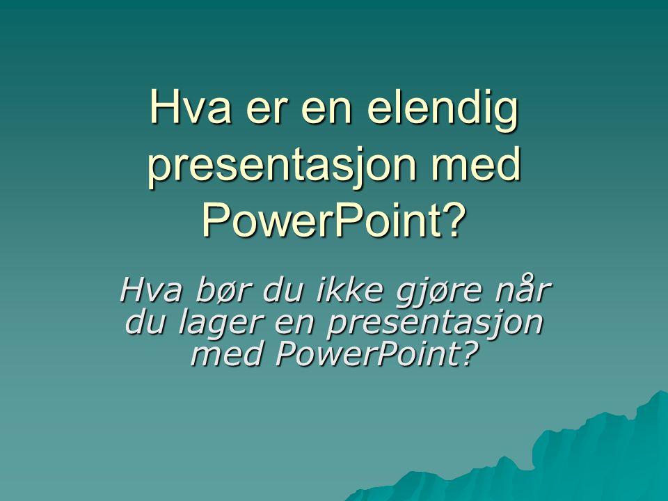 Hva er en elendig presentasjon med PowerPoint