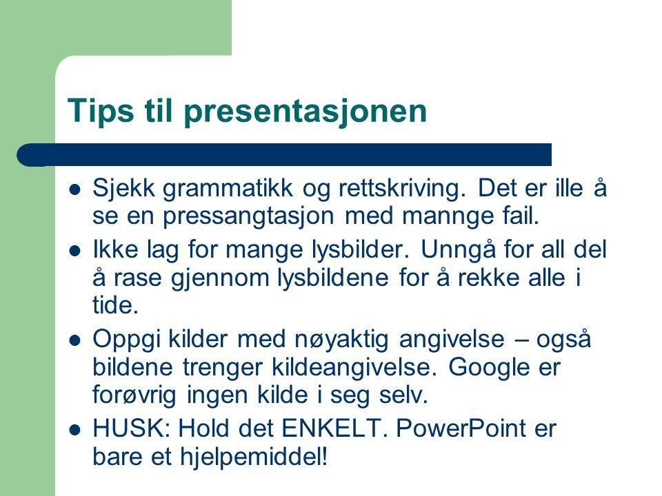 Tips til presentasjonen