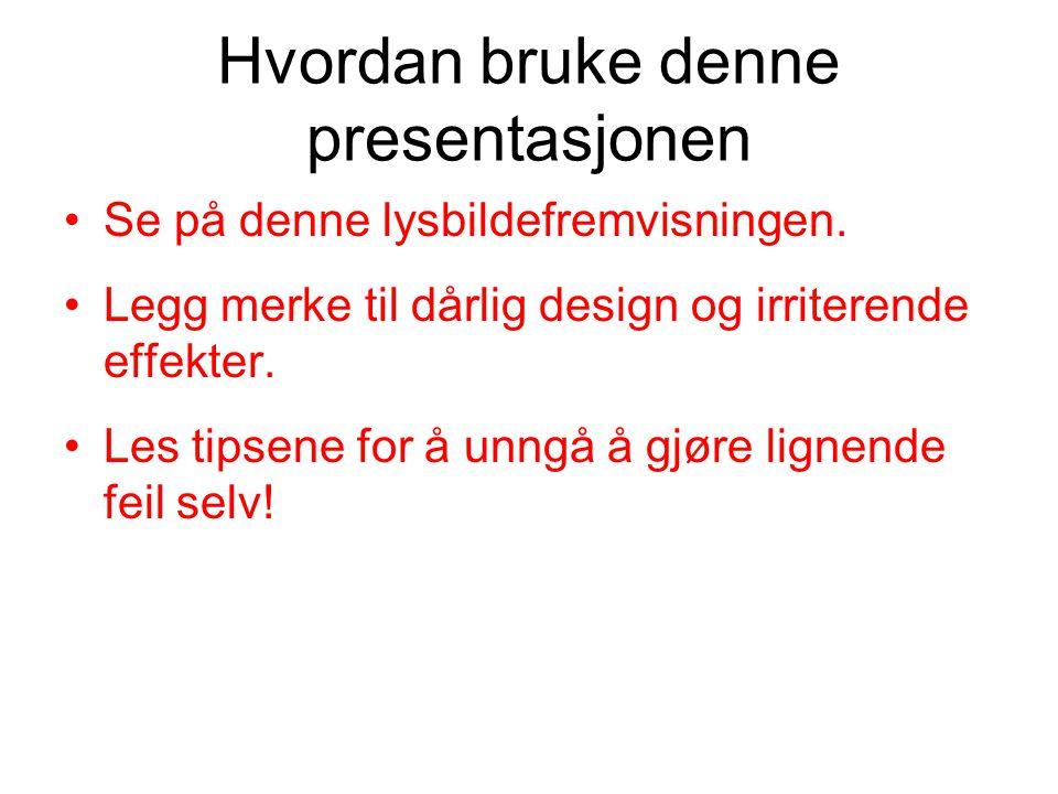 Hvordan bruke denne presentasjonen