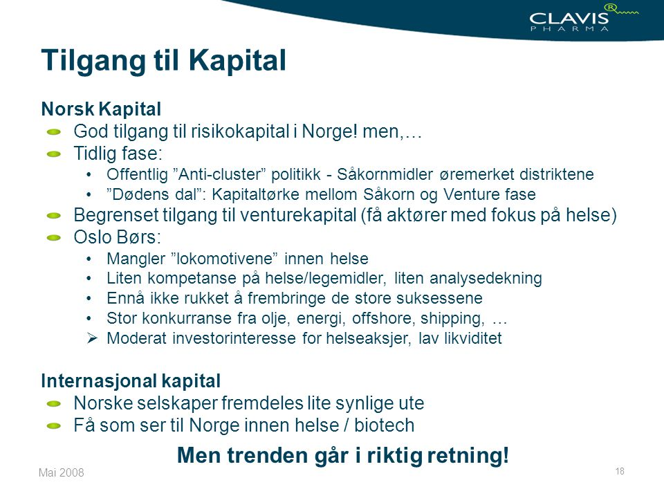 Tilgang til Kapital Men trenden går i riktig retning! Norsk Kapital