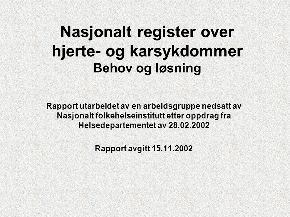 Nasjonalt register over hjerte- og karsykdommer Behov og løsning
