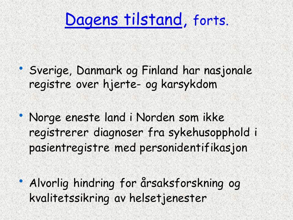 Dagens tilstand, forts. Sverige, Danmark og Finland har nasjonale registre over hjerte- og karsykdom.