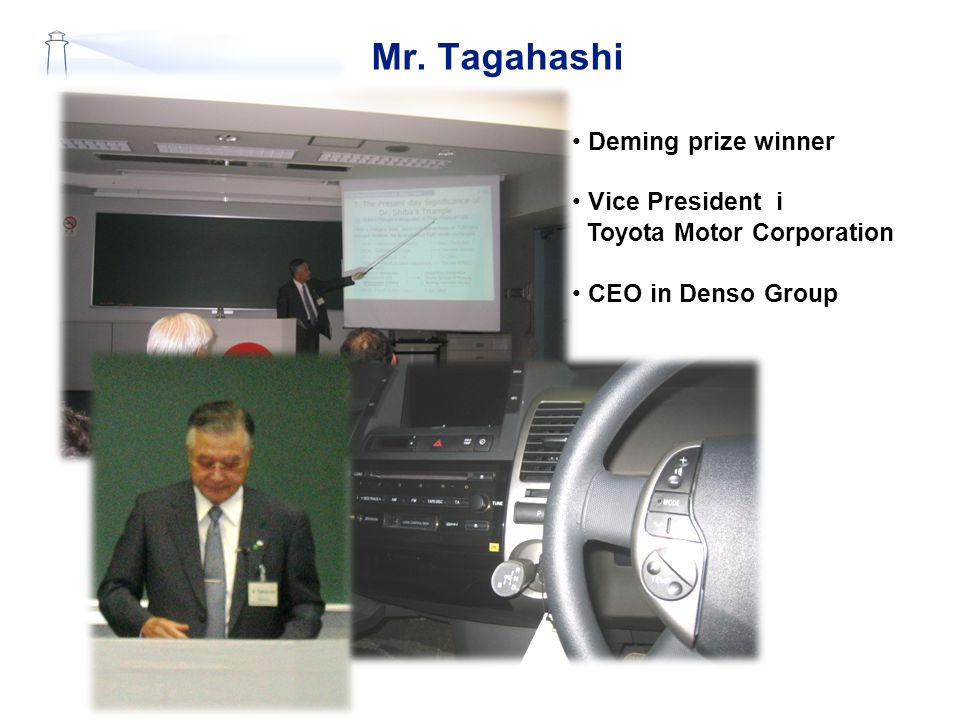 Mr. Tagahashi Deming prize winner Vice President i