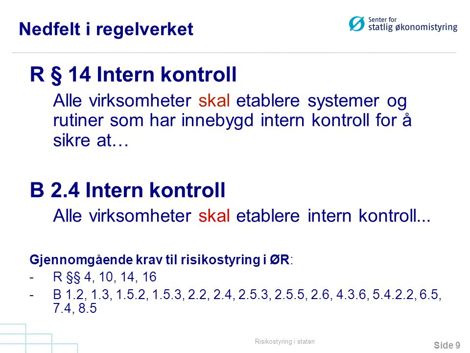 R § 14 Intern kontroll B 2.4 Intern kontroll Nedfelt i regelverket
