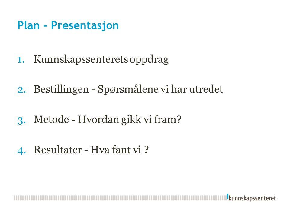 Plan - Presentasjon Kunnskapssenterets oppdrag