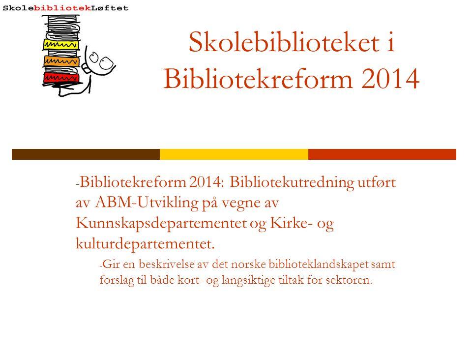 Skolebiblioteket i Bibliotekreform 2014
