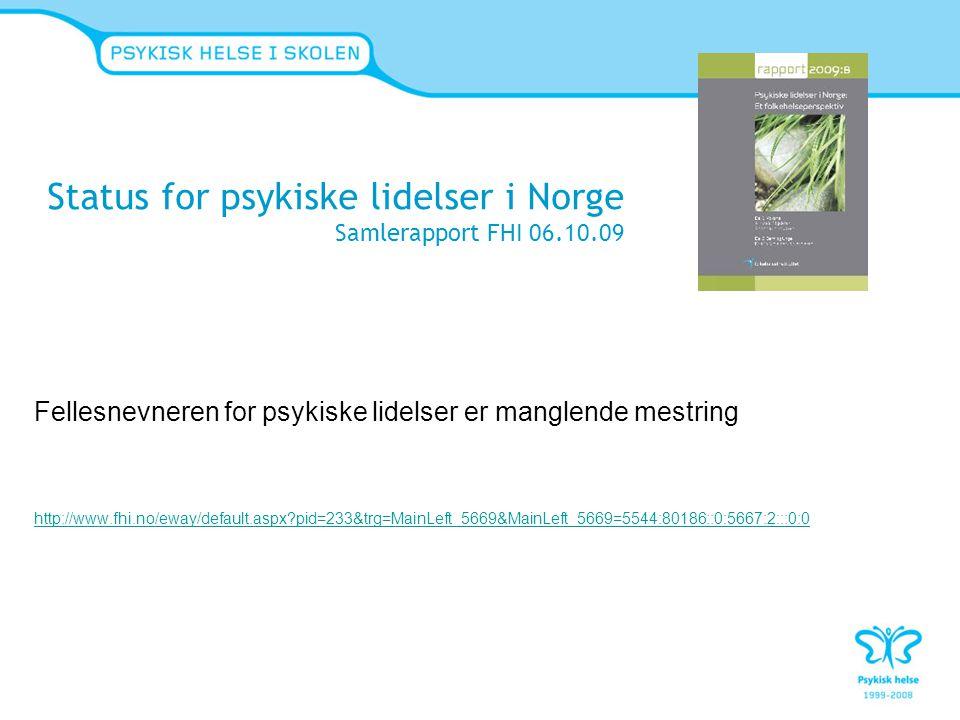 Status for psykiske lidelser i Norge Samlerapport FHI 06.10.09