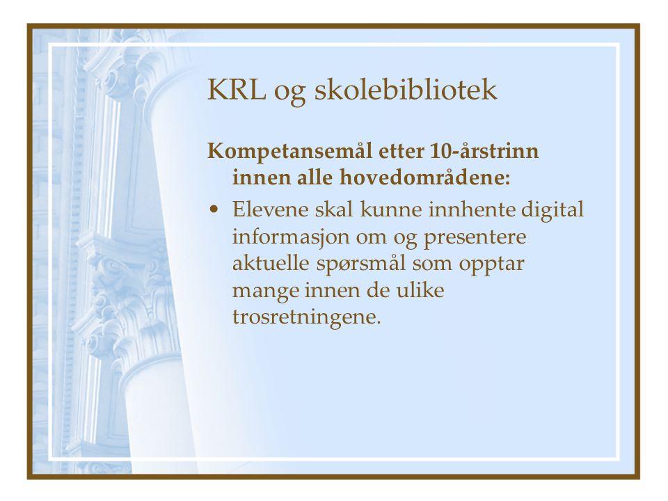 KRL og skolebibliotek Kompetansemål etter 10-årstrinn innen alle hovedområdene: